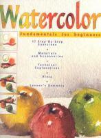 Watercolor Fundamentals for Beginners