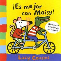 Es mejor con Maisy!
