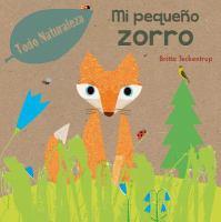 Mi pequeño zorro / Britta Teckentrup ; traducción: Ediciones Óbelisco