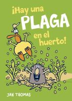 ŁHay una plaga en el huerto! / There's a Pest in the Garden!
