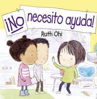 NO NECESITO AYUDA! / NO HELP WANTED!