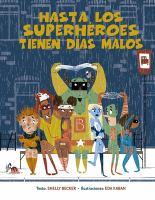 Hasta los superheroes tienen d̕as malos / Even Superheroes Have Bad Days