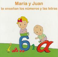 María y Juan te enseñan los números y las letras