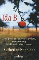 Ida B-- y sus planes para potenciar la diversión, evitar desastres y (posiblemente) salvar el mundo