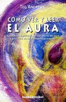 Cómo ver y leer el aura
