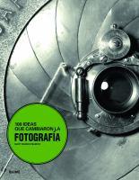 100 ideas que cambiaron la fotografia