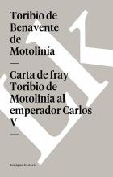 Carta de fray Toribio de Motolinía al emperador Carlos V