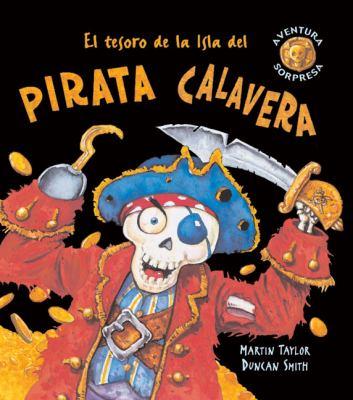 Cover image for El tesoro de la isla del pirata Calavera