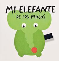 Mi elefante de los mocos