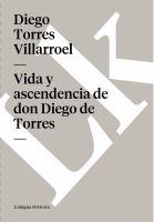 Vida y ascendencia de don Diego de Torres