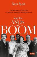 Aquellos aǫs del boom/ Those Years of the Boom