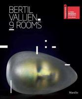 Bertil Vallien : 9 rooms.