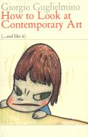 How to Look at Contemporary Art (--and Like It)