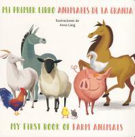 MI PRIMER LIBRO ANIMALS DE LA GRANJA / MY FIRST BOOK OF FARM ANIMALS