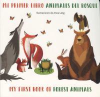 MI PRIMER LIBRO ANIMALES DEL BOSQUE / MY FIRST BOOK OF FOREST ANIMALS