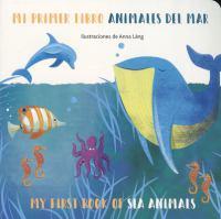 MI PRIMER LIBRO ANIMALES DEL MAR / MY FIRST BOOK OF SEA ANIMALS