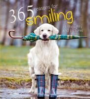 365 Reasons for Smiling ... in Thoughts and Pictures
