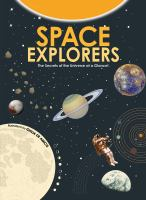 SPACE EXPLORERS: THE SECRETS OF THE UNIVERSE AT A GLANCE!