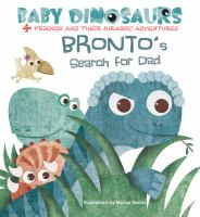 Bronto's Search for Dad