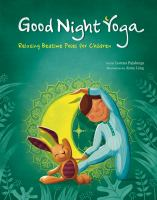 Good night yoga : relaxing bedtime poses for children