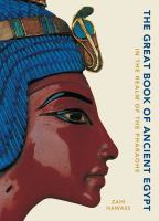 The great book of Ancient Egypt : in the realm of the pharaohs