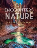 Encounters with nature : 53 of the world's must-see destinations