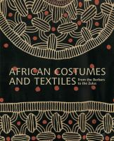 African Costumes and Textiles From the Berbers to the Zulus