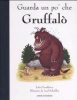 Guarda un po' che Gruffalo ; Gruffalo e la sua piccolina