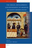 Origin, Development, and Refinement of Medieval Religious Mendicancies