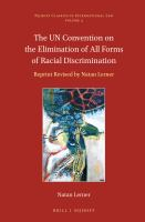 The U.N. Convention On The Elimination Of All Forms Of Racial Discrimination