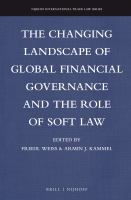 The Changing Landscape of Global Financial Governance and the Role of Soft Law