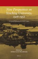 New Perspectives on Yenching University, 1916-1952
