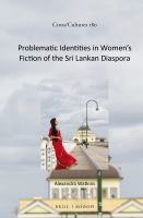Problematic Identities in Women's Fiction of the Sri Lankan Diaspora