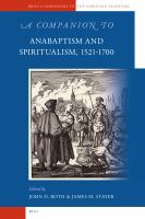 A Companion to Anabaptism and Spiritualism, 1521-1700