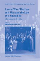 Law at War - The Law As It Was and the Law As It Should Be