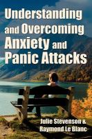 Understanding and Overcoming Anxiety and Panic Attacks