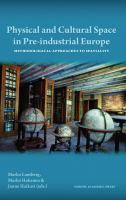 Physical and Cultural Space in Pre-industrial Europe