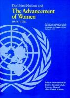 The United Nations and the Advancement of Women, 1945-1996