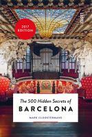 The 500 Hidden Secrets of Barcelona / Mark Cloostermans