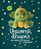 Unicorns, Dragons and More
