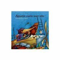 Agustín vuela muy alto / Laurence Cleyet-Merle ; [traducción del francés, Hernando Echeverry]