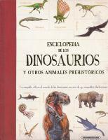 Enciclopedia de los dinosaurios y otros animales prehistóricos