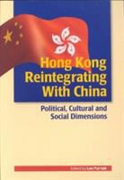 Hong Kong Reintegrating With China