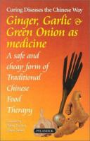 Ginger, Garlic & Green Onion as Medicine
