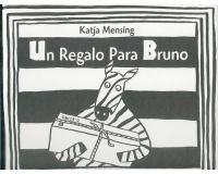 Un regalo para Bruno