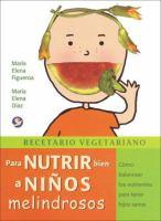 Recetario vegetariano para nutrir bien a niños melindrosos