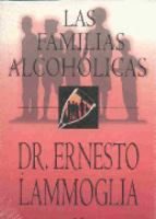 Las familias alcoholicas / Ernesto Lammoglia