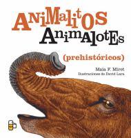 Animalitos, animalotes (prehistóricos)