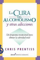 La cura del alcoholismo y otras adicciones