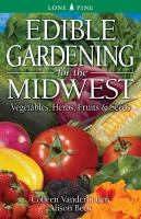 Edible Gardening for the Midwest
